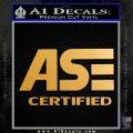 ASE Certified Mechanic ST Decal Sticker Metallic Gold Vinyl 120x120