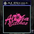Aloha Bitches Decal Sticker Hot Pink Vinyl 120x120