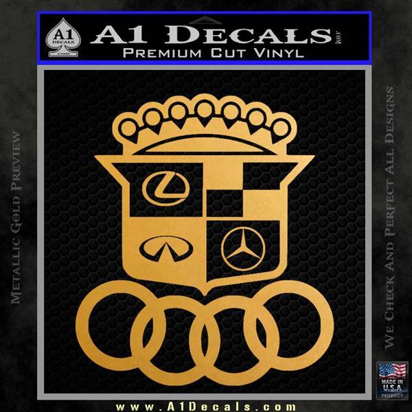 Audi Infinity Lexus Mercedes Cadillac BMW Decal Sticker Mashup Metallic Gold Vinyl Vinyl