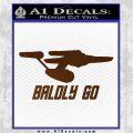 Baldly Go USS Enterprise Decal Sticker Brown Vinyl 120x120