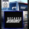 Because Racecar Decal Sticker Race Car D2 White Emblem 120x120