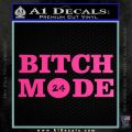 Bitch Mode 24 Hours Decal Sticker Hot Pink Vinyl 120x120