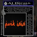 Fuck ISIS Decal Sticker D1 Orange Vinyl Emblem 120x120