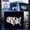Fuck Off Were Full Decal Sticker White Emblem 120x120