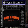 God Guns Since 1776 Decal Sticker Orange Vinyl Emblem 120x120