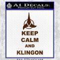 Keep Calm and Klingon Star Trek Decal Sticker Brown Vinyl 120x120