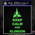 Keep Calm and Klingon Star Trek Decal Sticker Lime Green Vinyl 120x120