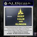 Keep Calm and Klingon Star Trek Decal Sticker Yelllow Vinyl 120x120