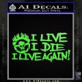 Mad Max Fury Road I Live Again Decal Sticker Lime Green Vinyl 120x120