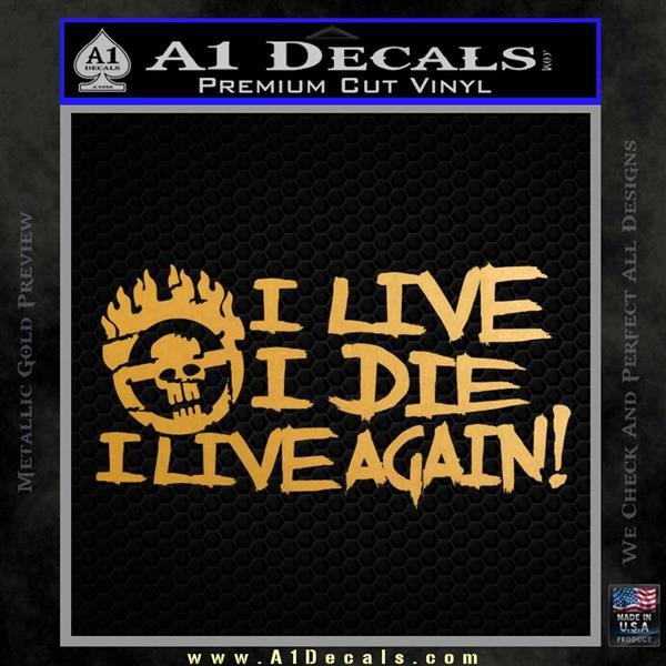 Mad Max Fury Road I Live Again Decal Sticker Metallic Gold Vinyl