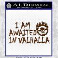 Mad Max Fury Road Valhalla Decal Sticker Brown Vinyl 120x120