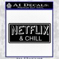 Netflix and Chill Decal Sticker D1 Black Logo Emblem 120x120