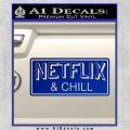 Netflix and Chill Decal Sticker D1 Blue Vinyl 120x120