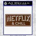 Netflix and Chill Decal Sticker D1 Brown Vinyl 120x120