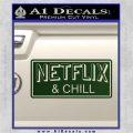 Netflix and Chill Decal Sticker D1 Dark Green Vinyl 120x120