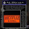 Netflix and Chill Decal Sticker D1 Orange Vinyl Emblem 120x120