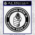 Nothing Here Is Worth Your Life Decal Sticker CR Black Logo Emblem 1 120x120