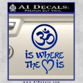 Om Is Where The Heart Is Decal Sticker Blue Vinyl 120x120