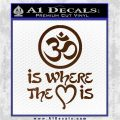 Om Is Where The Heart Is Decal Sticker Brown Vinyl 120x120
