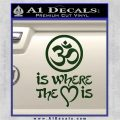 Om Is Where The Heart Is Decal Sticker Dark Green Vinyl 120x120
