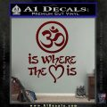 Om Is Where The Heart Is Decal Sticker Dark Red Vinyl 120x120