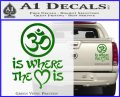 Om Is Where The Heart Is Decal Sticker Green Vinyl 120x97
