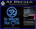 Om Is Where The Heart Is Decal Sticker Light Blue Vinyl 120x97