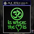 Om Is Where The Heart Is Decal Sticker Lime Green Vinyl 120x120
