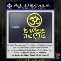 Om Is Where The Heart Is Decal Sticker Yelllow Vinyl 120x120