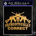 Patriotically Correct AR 15s Decal Sticker Metallic Gold Vinyl Vinyl 120x120