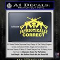 Patriotically Correct AR 15s Decal Sticker Yelllow Vinyl 120x120