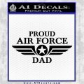 Proud Air Force Dad D1 Decal Sticker Black Logo Emblem 120x120