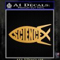 Science Jesus Fish Decal Sticker Metallic Gold Vinyl 120x120