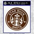 Starbucks Buck Shots Decal Sticker Brown Vinyl 120x120