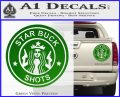 Starbucks Buck Shots Decal Sticker Green Vinyl 120x97