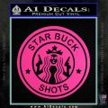 Starbucks Buck Shots Decal Sticker Hot Pink Vinyl 120x120