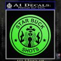 Starbucks Buck Shots Decal Sticker Lime Green Vinyl 120x120