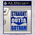 Straight Outta Gotham Decal Sticker DZA Blue Vinyl 120x120