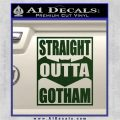 Straight Outta Gotham Decal Sticker DZA Dark Green Vinyl 120x120