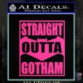 Straight Outta Gotham Decal Sticker DZA Hot Pink Vinyl 120x120
