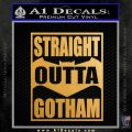 Straight Outta Gotham Decal Sticker DZA Metallic Gold Vinyl 120x120