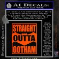 Straight Outta Gotham Decal Sticker DZA Orange Vinyl Emblem 120x120