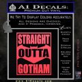 Straight Outta Gotham Decal Sticker DZA Pink Vinyl Emblem 120x120
