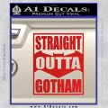 Straight Outta Gotham Decal Sticker DZA Red Vinyl 120x120
