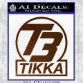 T3 Tikka Logo Gun Vinyl Decal Sticker Brown Vinyl 120x120