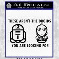 These Are Not the Droids Youre Looking For Cute Droid Decal Sticker Black Logo Emblem 120x120