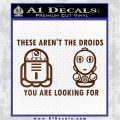 These Are Not the Droids Youre Looking For Cute Droid Decal Sticker Brown Vinyl 120x120