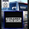Tyranny Creates Outlaws Decal Sticker White Emblem 120x120