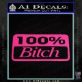 100 Bitch Decal Pink Hot Vinyl 120x120