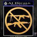 Ban Semi Auto Guns Decal Sticker Gold Vinyl 120x120